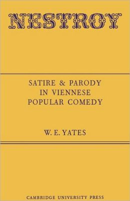 Nestroy: Satire and Parody in Viennese Popular Comedy