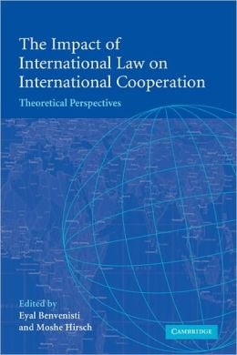 The Impact of International Law on International Cooperation: Theoretical Perspectives