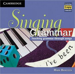 Singing Grammar Audio CD: Teaching Grammar through Songs