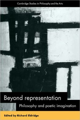 Beyond Representation: Philosophy and Poetic Imagination