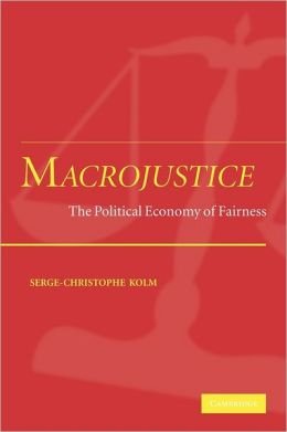 Macrojustice: The Political Economy of Fairness
