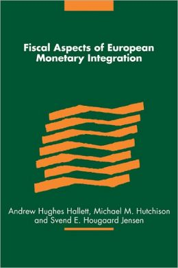 Fiscal Aspects of European Monetary Integration