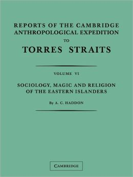 Reports of the Cambridge Anthropological Expedition to Torres Straits: Volume 4, Arts and Crafts