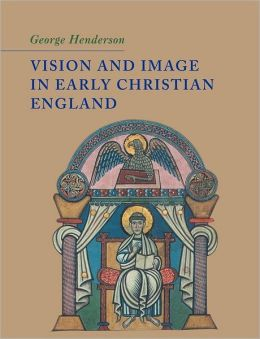 Vision and Image in Early Christian England