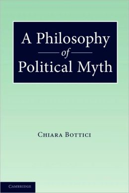 A Philosophy of Political Myth