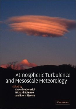 Atmospheric Turbulence and Mesoscale Meteorology: Scientific Research Inspired by Doug Lilly