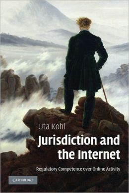 Jurisdiction and the Internet: Regulatory Competence over Online Activity