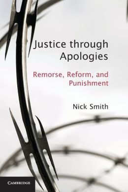 Justice through Apologies: Remorse, Reform, and Punishment