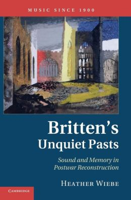Britten's Unquiet Pasts: Sound and Memory in Postwar Reconstruction