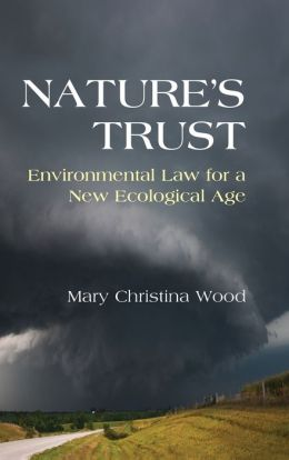 Nature's Trust: Environmental Law for a New Ecological Age