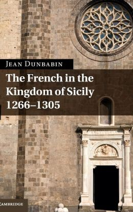 The French in the Kingdom of Sicily, 1266-1305