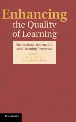 Enhancing the Quality of Learning: Dispositions, Instruction, and Learning Processes