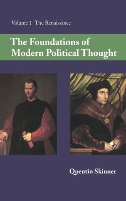 The Foundations of Modern Political Thought, Volume 1: The Renaissance