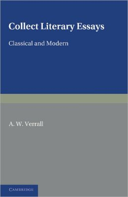 Collected Literary Essays: Classical and Modern