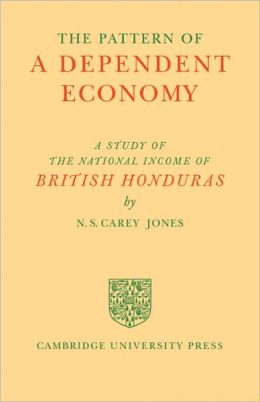 The Pattern of a Dependent Economy: The National Income of British Honduras