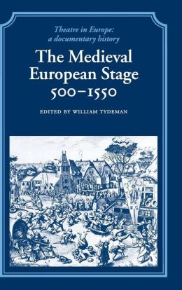 The Medieval European Stage, 500-1550