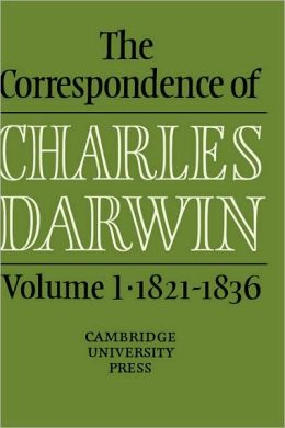 The Correspondence of Charles Darwin, Volume 1: 1821-1836