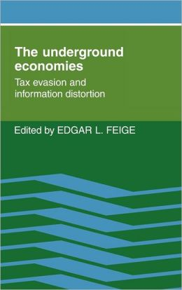 The Underground Economies: Tax Evasion and Information Distortion