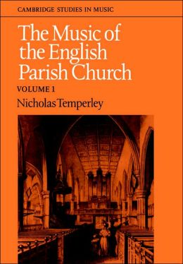The Music of the English Parish Church, Volume 1