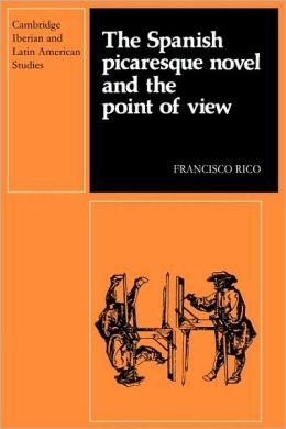 The Spanish Picaresque Novel and the Point of View