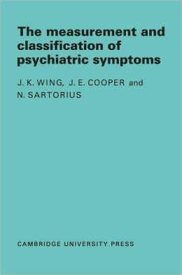 Measurement and Classification of Psychiatric Symptoms: An Instruction Manual for the PSE and Catego Program
