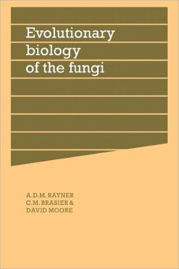 Evolutionary Biology of the Fungi: Symposium of The British Mycological Society Held at the University of Bristol April 1986