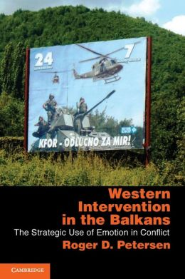 Western Intervention in the Balkans: The Strategic Use of Emotion in Conflict