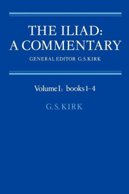 The Iliad: A Commentary, Volume 1, Books 1-4