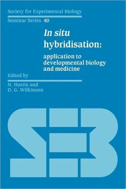 In Situ Hybridisation: Application to Developmental Biology and Medicine