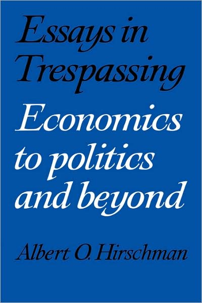 Essays in Trespassing: Economics to Politics and Beyond