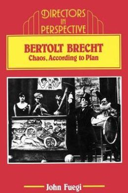 Bertolt Brecht: Chaos, according to Plan