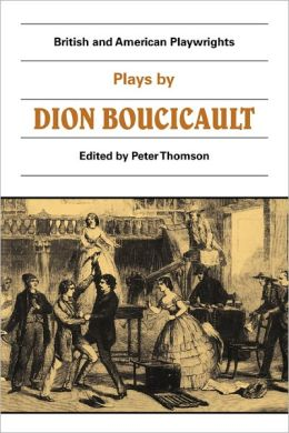 Plays by Dion Boucicault