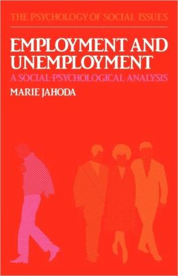 Employment and Unemployment: A Social-Psychological Analysis