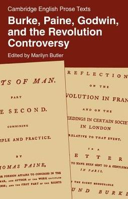 Burke, Paine, Godwin, and the Revolution Controversy