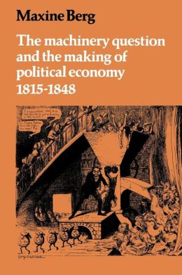 The Machinery Question and the Making of Political Economy, 1815-1848