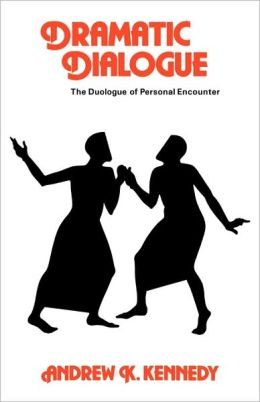 Dramatic Dialogue: The Duologue of Personal Encounter