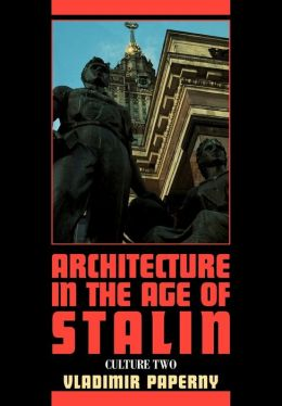 Architecture in the Age of Stalin: Culture Two
