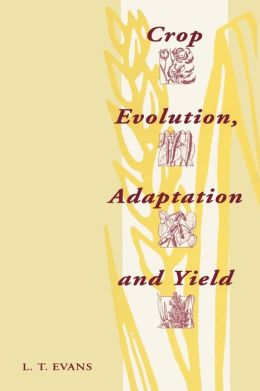 Crop Evolution, Adaptation and Yield