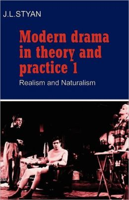 Modern Drama in Theory and Practice, Volume 1: Realism and Naturalism