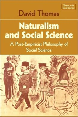 Naturalism and Social Science: A Post-Empiricist Philosophy of Social Science