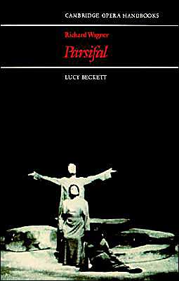 Richard Wagner: Parsifal: (Cambridge Opera Handbooks Series)