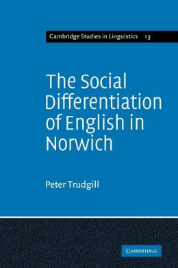 The Social Differentiation of English in Norwich
