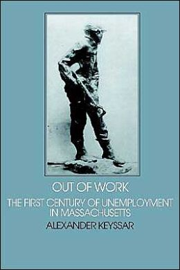 Out of Work: The First Century of Unemployment in Massachusetts