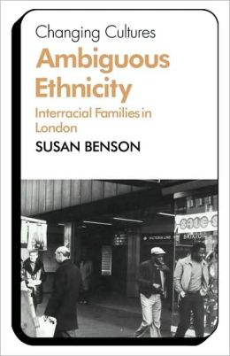 Ambiguous Ethnicity: Interracial Families in London