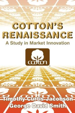 Cotton's Renaissance: A Study in Market Innovation