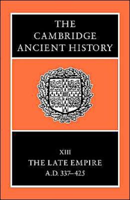The Cambridge Ancient History, Volume 13: The Late Empire, AD 337Titl