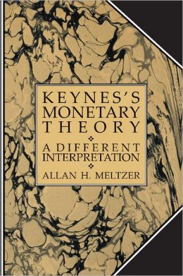 Keynes's Monetary Theory: A Different Interpretation