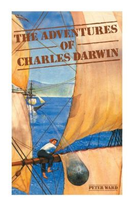 Adventures of Charles Darwin: A Story of the Beagle Voyage