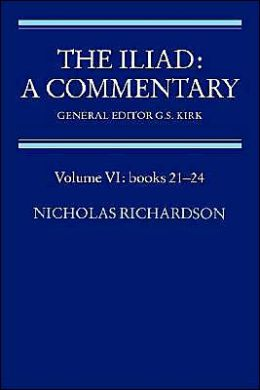 The Iliad: A Commentary, Volume 6, Books 21-24