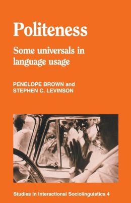 Politeness: Some Universals in Language Usage